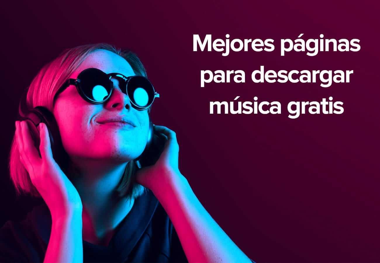 Las mejores páginas para descargar música gratis