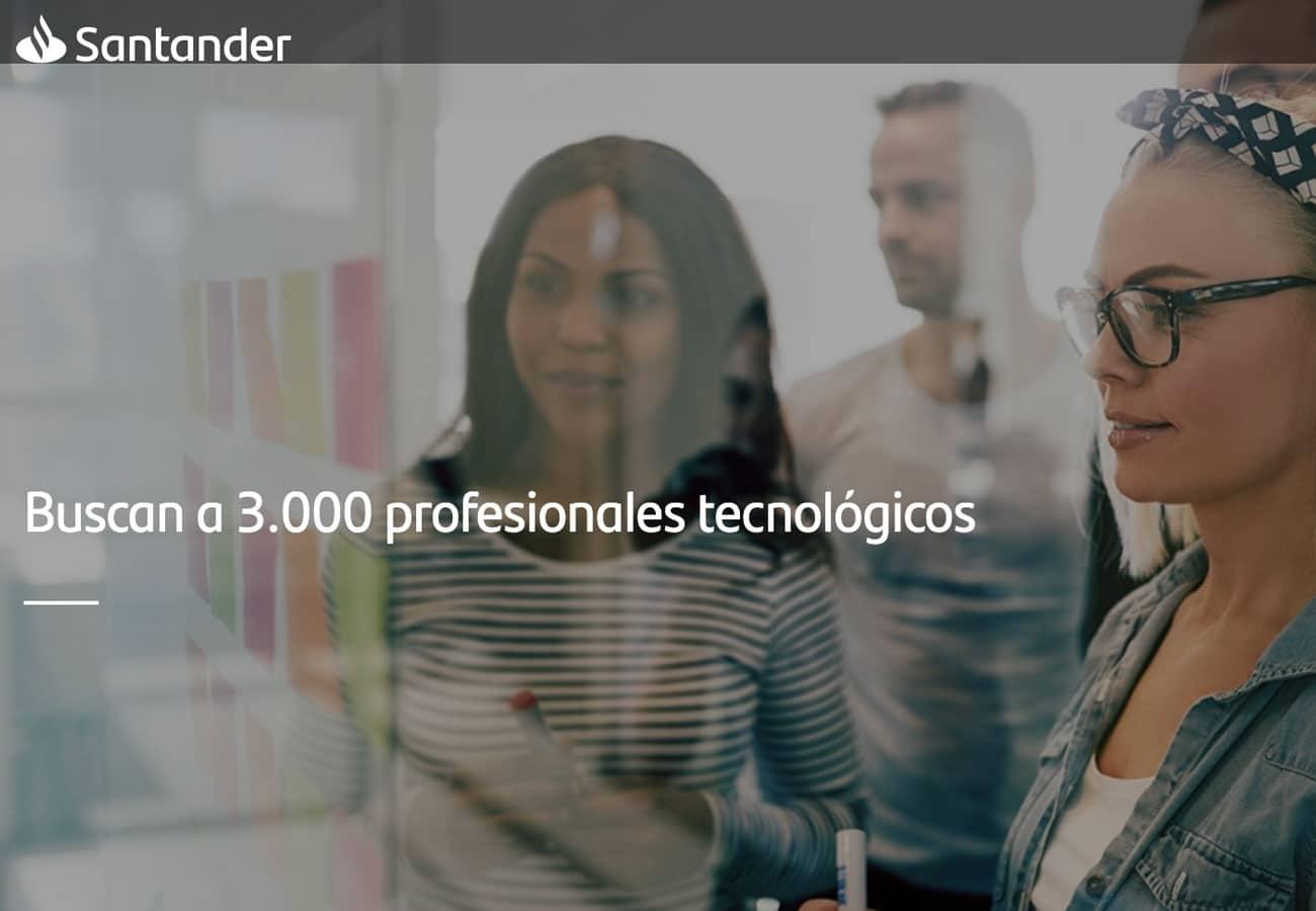 El Banco Santander contratará a 3.000 profesionales tecnológicos