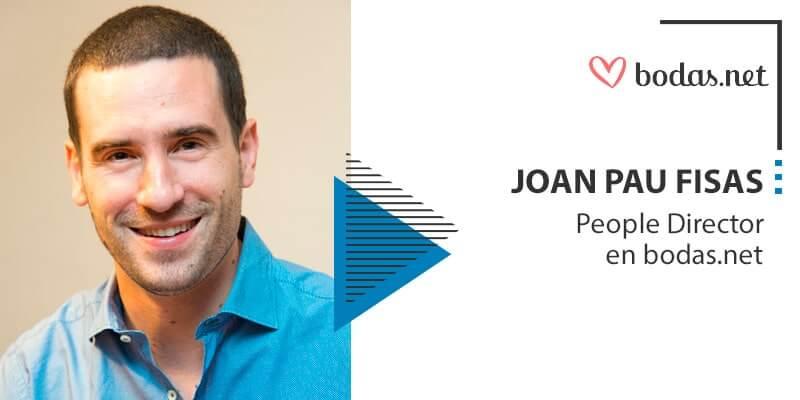 """Entrevista a Joan Pau Fisas, People Director en bodas.net: """"Para encontrar trabajo es muy importante desarrollar la inteligencia intrapersonal"""""""