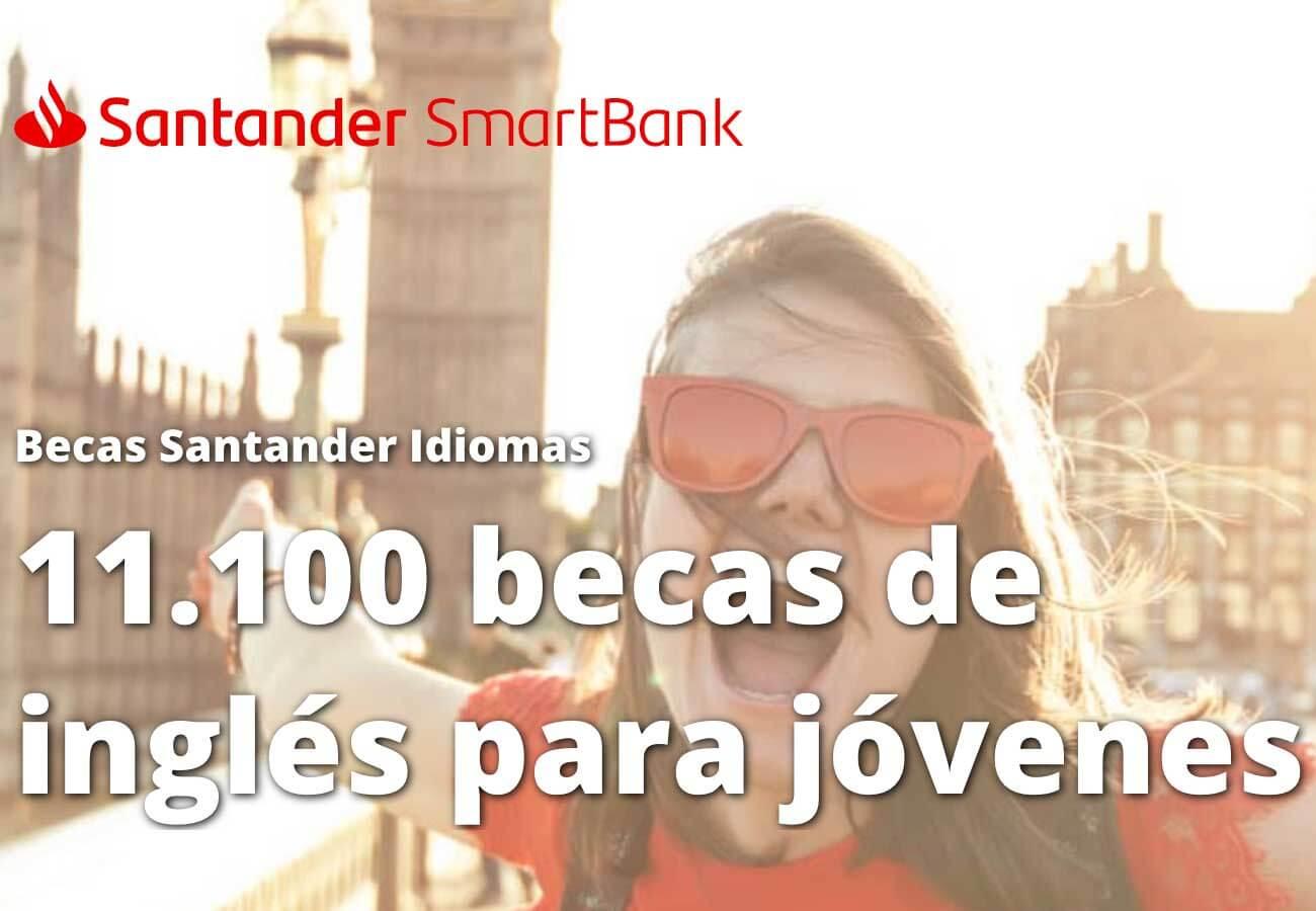Banco Santander ofrece 11.000 becas de inglés para jóvenes