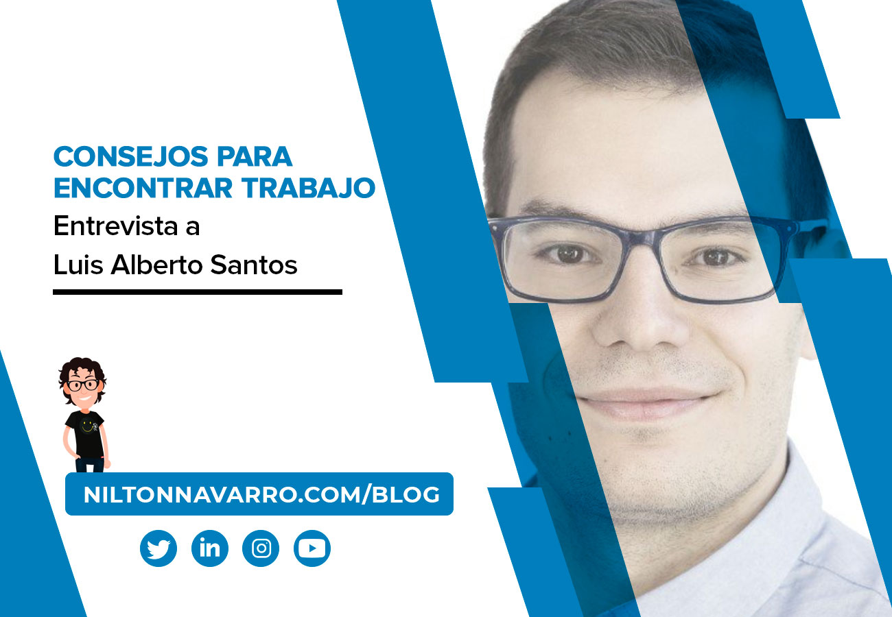 Nilton Navarro - Consejos para encontrar trabajo: Entrevista a Luis Alberto Santos, especialista en transformación digital