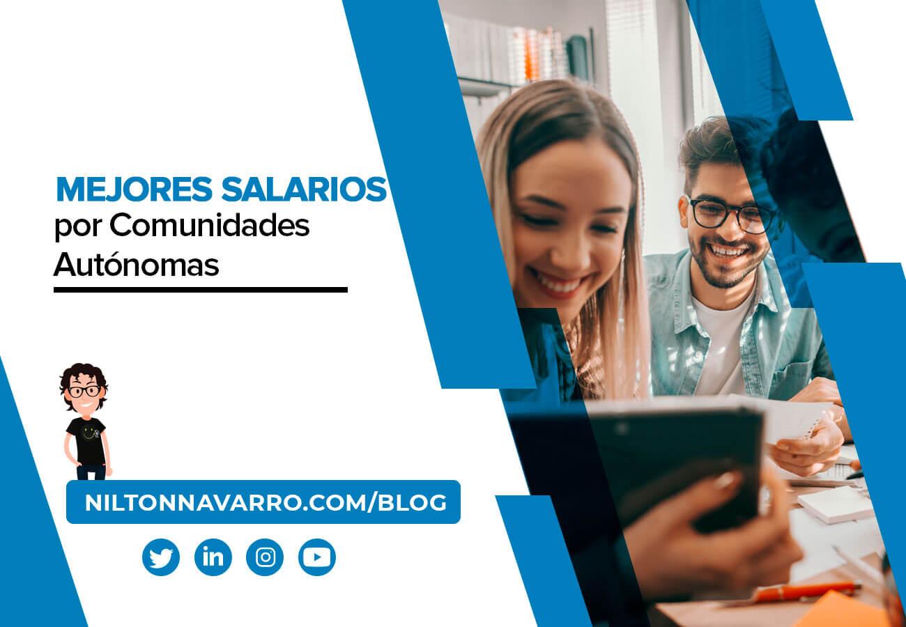 Nilton Navarro - Los mejores salarios por Comunidades Autónomas