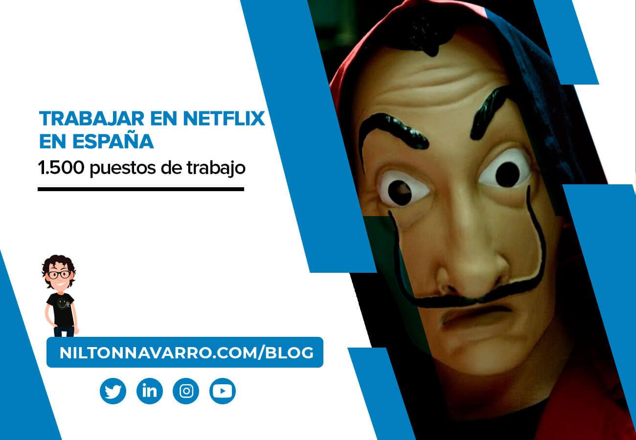 Nilton Navarro - Trabajar en Netflix en España: 1.500 puestos de trabajo